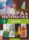 Panduan asyik IPA & MATEMATIKA 2: Kimia = Helps your kids with sains & Maths, A unique step by step visual guide