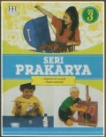 Seri prakarya jilid 3 : Membuat Musik, Pesta Meria = Outrageously Big Activity, Play and Project Book