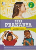 Seri prakarya jilid 6 : Gelang Persahabatan, Gaya Rambut Menawan = Outrageously Big Activity, Play and Project Book